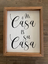 "Load image into Gallery viewer, ""Mi Casa Es Su Casa"" Framed Sign"
