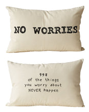 "Load image into Gallery viewer, ""No Worries..."" 2 Sided Pillow"