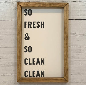"""So Fresh and So Clean Clean"" Framed Sign"