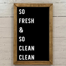 "Load image into Gallery viewer, ""So Fresh and So Clean Clean"" Framed Sign"