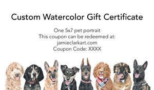5x7 Custom Watercolor Portrait Gift Certificate (One Pet)