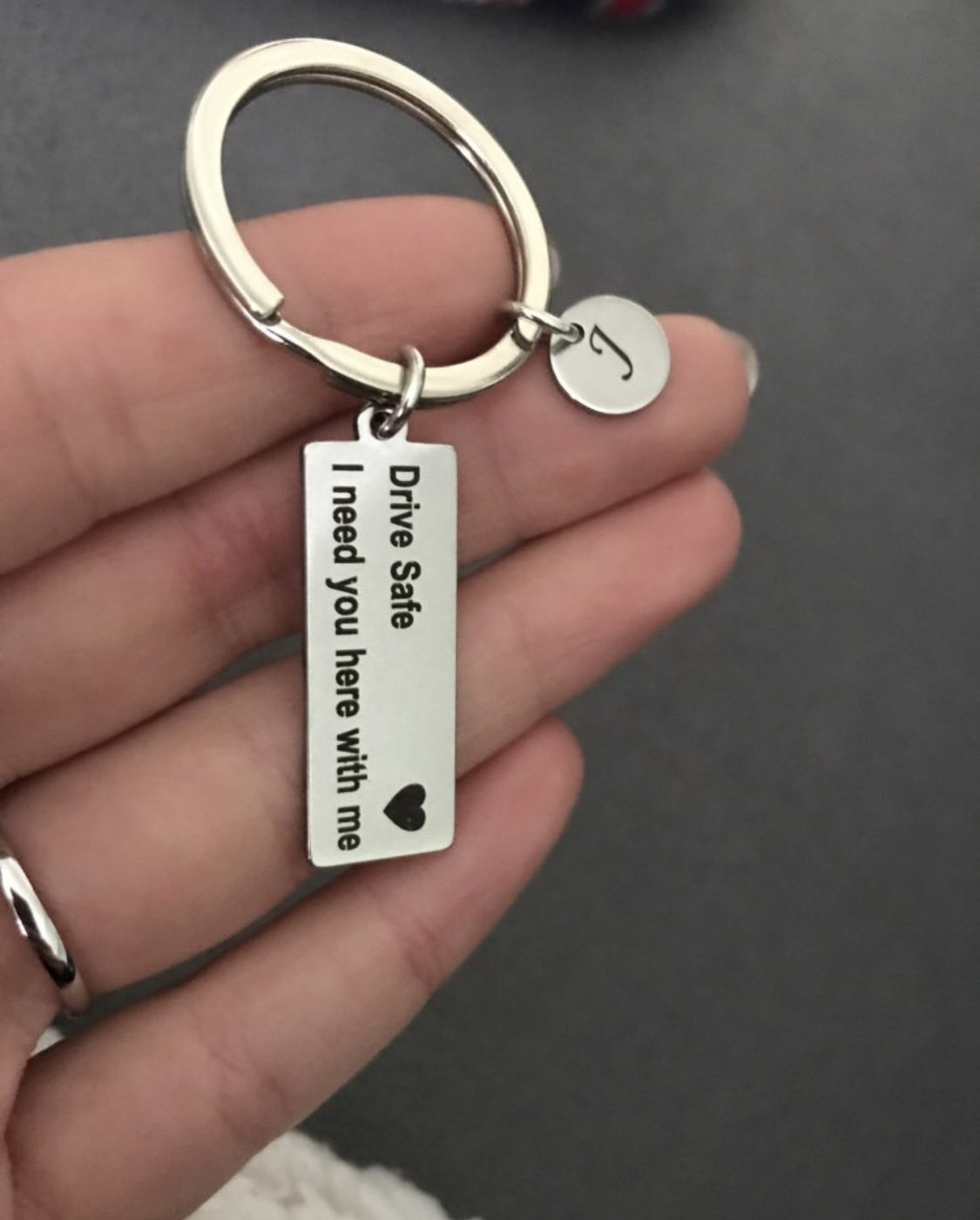 """DRIVE SAFE I NEED YOU HERE WITH ME"" KEY CHAIN (CUSTOM LETTERING)"