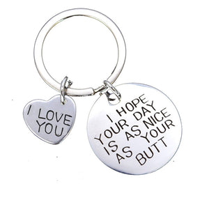 I HOPE YOUR DAY IS AS NICE AS YOUR BUTT KEYCHAIN