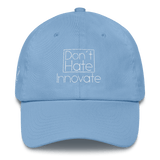 Don't Hate Innovate Dad Hat Cotton Cap