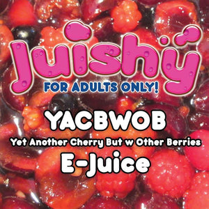 YACBWOB E-Liquid by Juishy E-Juice (100ml)