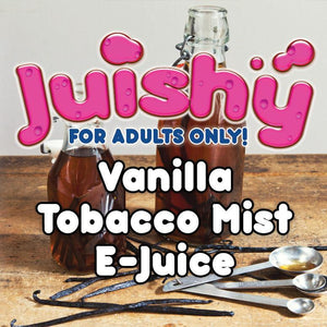 Vanilla Tobacco Mist E-Liquid by Juishy E-Juice (100ml)