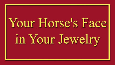 Your Horse's Face in Your Jewelry