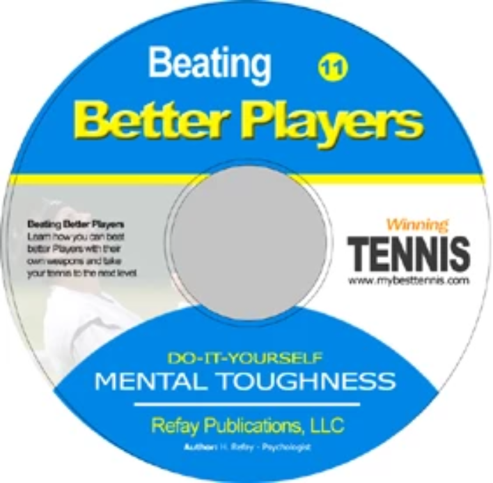 Tennis Mental Toughness #11. Beating Better Players