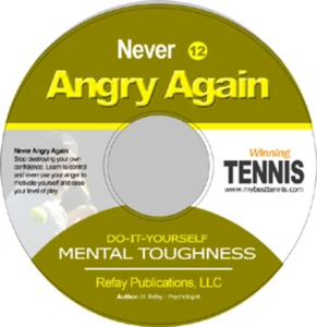 Tennis Mental Toughness #12. Never Angry Again