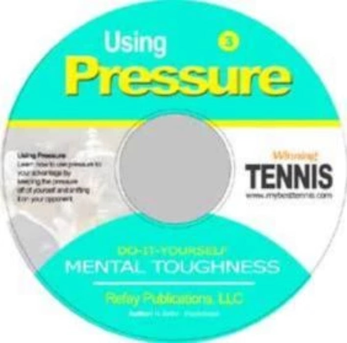 Tennis Mental Toughness #3. Using Pressure to your Advantage