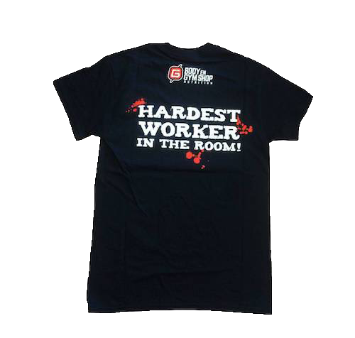 Body & Gym Shop - Hardest Worker in the Room T-Shirt