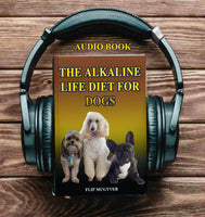 The Alkaline Life Diet For Dogs AUDIOBOOK, Get Your Copy Here TODAY,