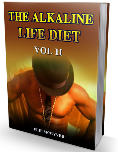 THE ALKALINE LIFE DIET VOL II