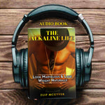 THE ALKALINE LIFE AUDIOBOOK VERSION