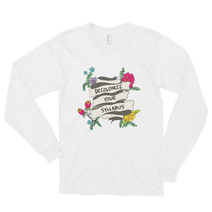 Decolonize Your Syllabus - Long Sleeve Shirt