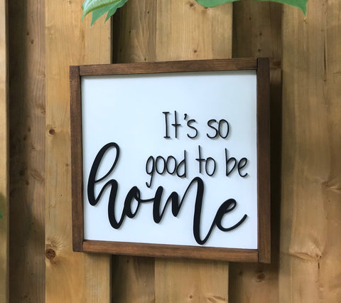 "14"" Wooden ""It's so good to be home"" Sign"