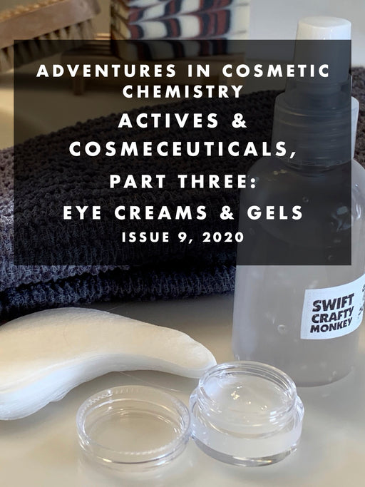 Actives & Cosmeceuticals, Part 3 - Eye Creams & Gels