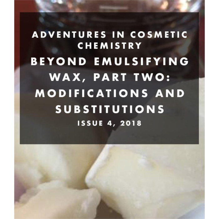 Beyond Emulsifying Wax: Part Two e-Zine