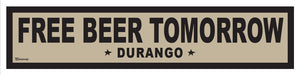 DURANGO ~ LIFESTYLE ~ FREE BEER TOMORROW ~ RR XING