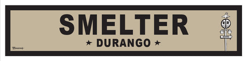 DURANGO ~ SMELTER ~ RR XING
