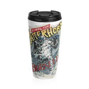 Beware the Bobsleds Travel Mug