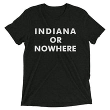 Load image into Gallery viewer, Indiana or Nowhere - Hoosier Threads