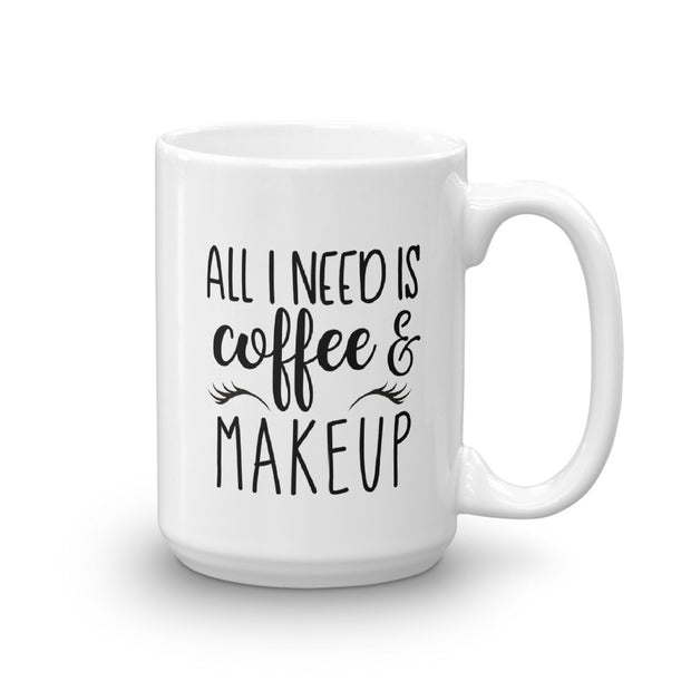 Personalized Coffee Mug - All I Need is Coffee and Makeup