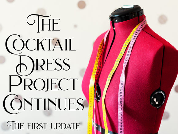 The Cocktail Dress Project Begins!