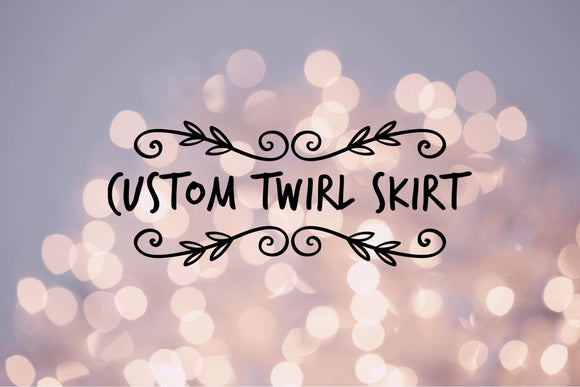 Custom Twirl skirt - Baby Bums Clothing