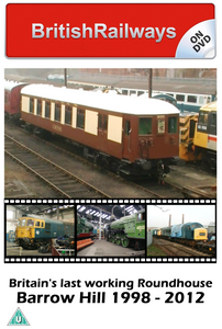 Barrow Hill Roundhouse 1998 - 2012 - Railway DVD