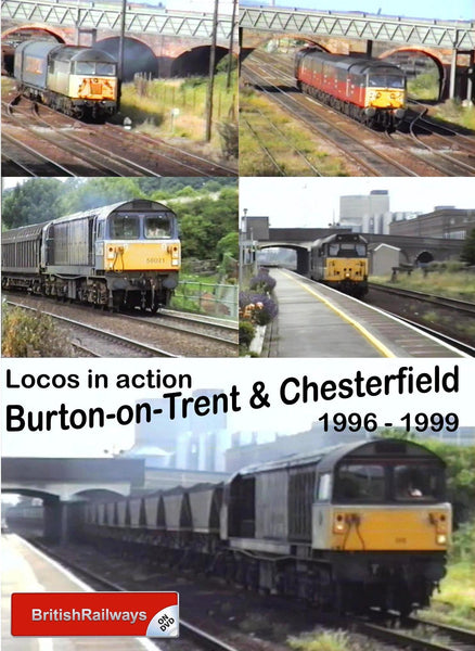 Locomotives in action at Burton-on-Trent & Chesterfield 1996 - 1999 - Railway DVD