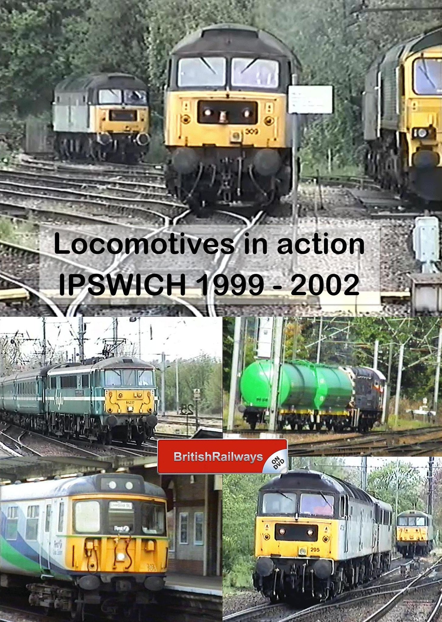Locomotives in action at Ipswich 1999 - 2002 - Railway DVD