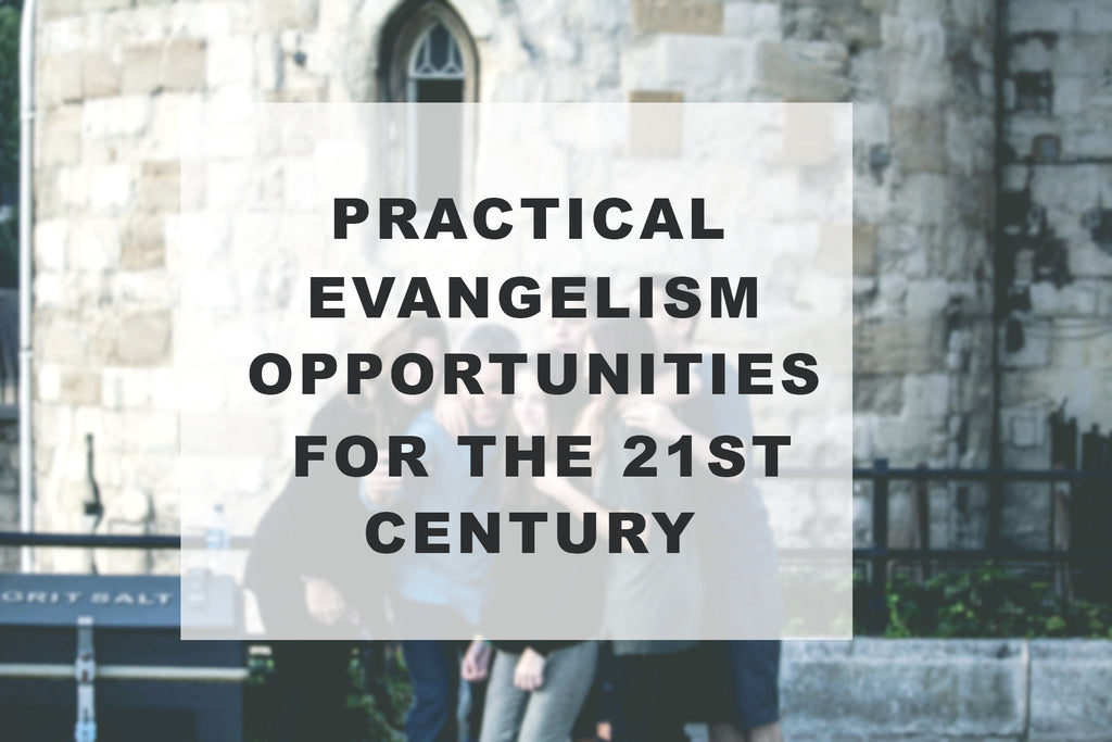 Practical Evangelism for the 21st Century