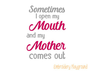 Open My Mouth Mother Saying