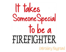 Load image into Gallery viewer, Special Firefighter Saying