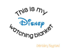 Load image into Gallery viewer, Disney Watching Blanket Saying