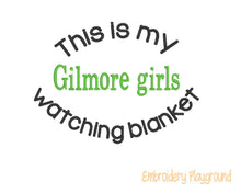 Load image into Gallery viewer, Gilmore Girls Watching Blanket Saying