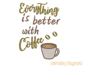 Everything is Better w/ Coffee