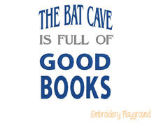 Load image into Gallery viewer, The Bat Cave is Full of Good Books