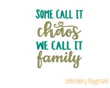 Load image into Gallery viewer, Some Call it Chaos We call it Family Saying