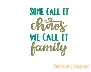 Some Call it Chaos We call it Family Saying