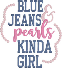 Load image into Gallery viewer, Blue Jeans and Pearls Kinda Girl Saying