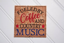 Load image into Gallery viewer, Coffee and Country Music Saying