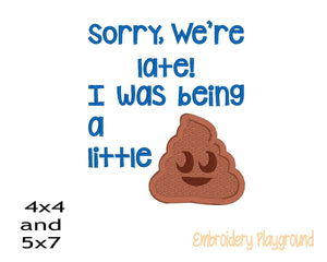 Sorry We're Late Poo Applique