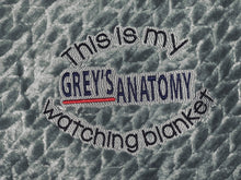 Load image into Gallery viewer, Grey's Anatomy Watching Blanket Saying