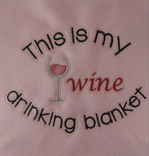 Load image into Gallery viewer, Wine Drinking Blanket Saying