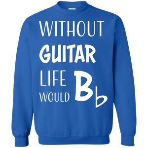 """Life Would Bb"" Crewneck Pullover Sweatshirt"