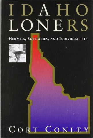 Idaho loners : hermits, solitaries, and individualists (Paperback)