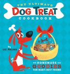 The Ultimate Dog Treat Cookbook: Homemade Goodies for Man's Best Friend [Hardcov