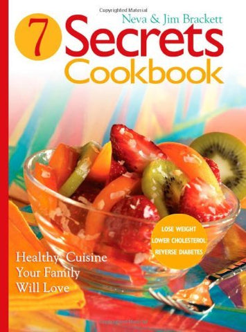 Seven Secrets Cookbook: Healthy Cuisine Your Family Will Love [Spiral-bound] Nev